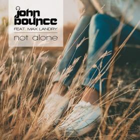 JOHN BOUNCE FEAT. MAX LANDRY - NOT ALONE